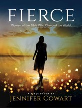 Fierce, Women's Bible Study Participant's Workbook