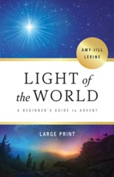 Light of the World: A Beginner's Guide to Advent, Large-Print