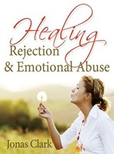 Healing Rejection & Emotional Abuse