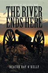 The River Ends Here: A Story of the Civil War