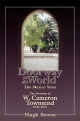 Doorway to The World, The Mexico Years: Memoirs of   W. Cameron Townsend, 1934-1947