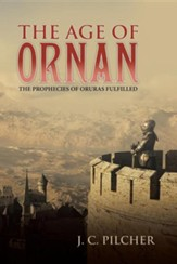 The Age of Ornan: The Prophecies of Oruras Fulfilled