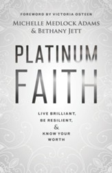 Platinum Faith: Live Brilliant, Be Resilient and Know Your Worth
