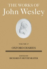 The Works of John Wesley, Volume 17: Oxford Diaries