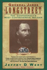 General James Longstreet: The Confederacy's Most Controversial SoldierS&s PB Edition