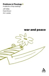 Problems in Theology: War and Peace