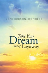 Take Your Dream Out of Layaway