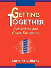Getting Together: Icebreakers and Group Energizers