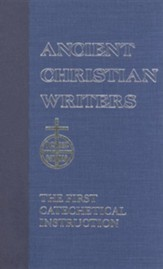 The First Catechetical Instruction (Ancient Christian Writers)