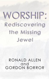 Worship: Rediscovering the Missing Jewel