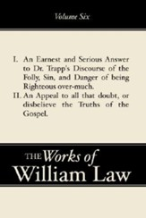An Earnest and Serious Answer to Dr. Trapp's Discourse; An Appeal to all who Doubt the Truths of the Gospel, Volume 6