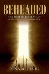 Beheaded: The Book of Revelation Made Simple with Commentary