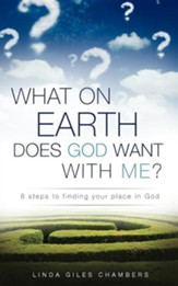 What on Earth Does God Want with Me?