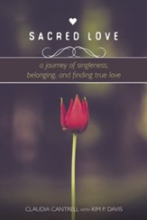 Sacred Love: A Journey of Singleness, Belonging, and Finding True Love - Slightly Imperfect