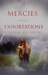 Mercies and Exhortations