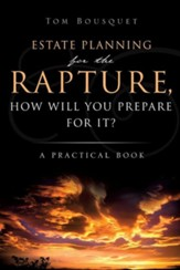 The Rapture, How Will You Prepare for It?