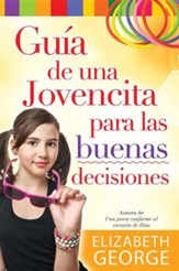 Guia de una Jovencita Para las Buena Decisiones (A Girl's Guide to Making Really Good Choices)