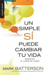 Un Simple Si Puede Cambiar Tu Vida = One Little Yes Can Change Your Life
