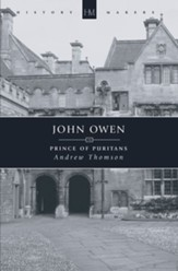John Owen: Prince of the Puritans
