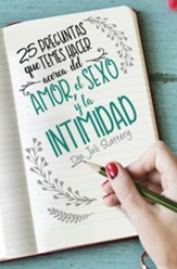 25 Preguntas que temes hacer acerca del amor, el sexo y la intimidad (25 questions you're afraid to ask about love, sex, and intimacy)