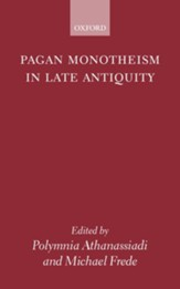 Pagan Monotheism in Late Antiquity