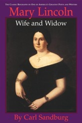 Mary Lincoln: Wife and Widow