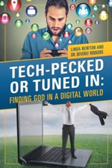 Tech-Pecked or Tuned In: Finding God in a Digital World