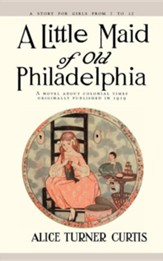 Little Maid of Old Philadelphia