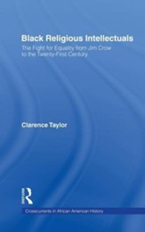 Black Religious Intellectuals: The Fight for Equality from Jim Crow to the 21st CenturyNew Edition