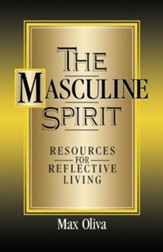 The Masculine Spirit: Rescources for Reflective Living
