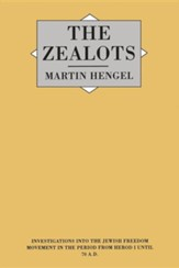The Zealots: Investigations Into the Jewish Freedom Movement in the Period from Herod 1 until 70 A.D.