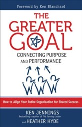 Greater Goal: Connecting Purpose and Performance