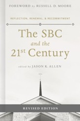 The SBC and the 21st Century: Reflection, Renewal & Recommitment Revised Edition