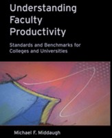 Understanding Faculty Productivity: Standards and  Benchmarks for Colleges and Universities