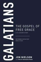 Galatians: The Gospel of Free Grace