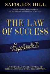 The Law of Success: Napoleon Hill's Writings on Personal Achievement, Wealth and Lasting Success