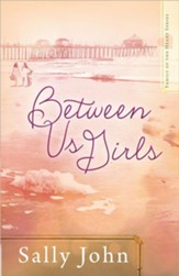 Between Us Girls, Family of the Heart Series #1