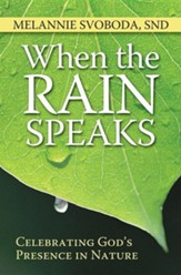 When the Rain Speaks: Celebrating God's Presence in Nature