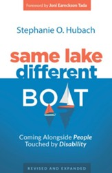 Same Lake, Different Boat: Coming Alongside People Touched by Disability, Revised and Updated