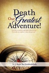 Death Our Greatest Adventure!