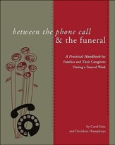Between the Phone Call & the Funeral: A Practical Handbook for Families and Their Caregivers During a Funeral Week - Slightly Imperfect