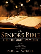 The Senior's Bible: Psalms, Proverbs, Ecclesiastes & John