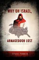 Why Oh Israel, Armageddon Lost
