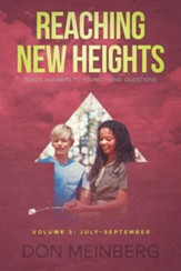 Reaching New Heights: God's Answers to Young Teens' Questions Volume 3: July-September