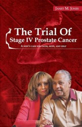 The Trial of Stage IV Prostate Cancer: A Wife's Case for Faith, Hope, and Help