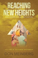 Reaching New Heights: God's Answers to Young Teens' Questions Volume 4: October-December