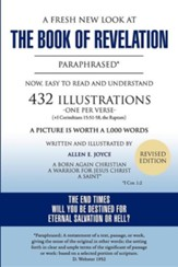A Fresh New Look at the Book of Revelation Paraphrased* Easy to Read and Understand 432 Illustrations-One Per Verse (+1 Corinthians, 15: 51-58, the