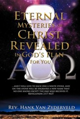 Eternal Mysteries of Christ Revealed in God's Plan for You
