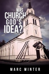 Was Church God's Idea?