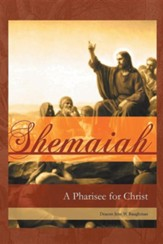 Shemaiah: A Pharisee for Christ